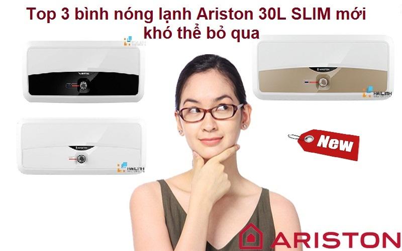 3 mẫu bình nóng lạnh Ariston 30L Slim là lựa chọn khó thể bỏ qua năm 2018